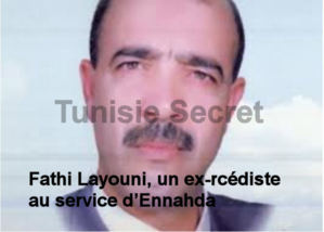 Fathi Layouni, un ex-rcédiste au service d'Ennahda