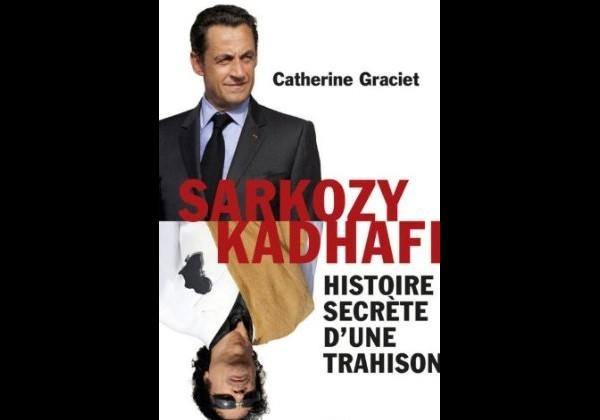 Sarkozy aurait déplumé Kadhafi avant de l'achever !